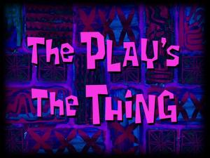 The-Play's-The-Thing.jpg