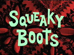 Titlecard Squeaky Boots.jpg