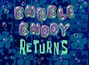 Bubble Buddy Returns.jpg