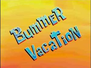 File:Titlecard-Bummer Vacation.jpg