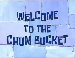 Titlecard Welcome to the Chum Bucket.jpg