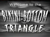 Titlecard Welcome to the Bikini Bottom Triangle.png