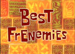 Titlecard-Best Frenemies.jpg