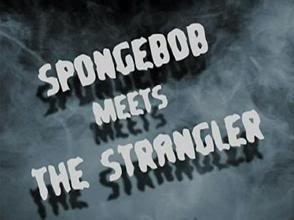 Titlecard SpongeBob Meets The Strangler.jpg