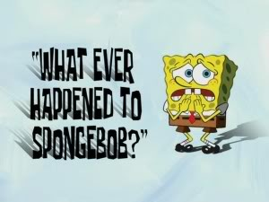 Titlecard What Ever Happened to SpongeBob?.jpg