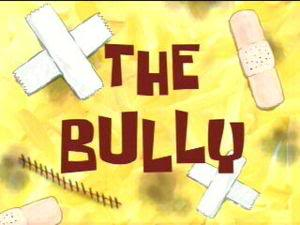 Titlecard The Bully.jpg
