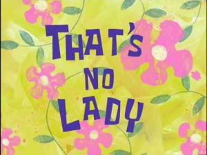 Titlecard-That's No Lady.jpg