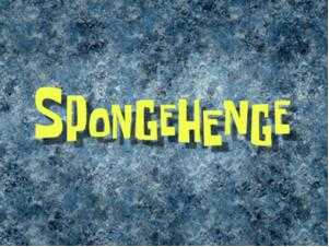 spongehenge episode � from spongepedia the biggest