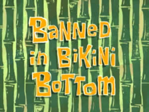 File:Banned-in-Bikini-Bottom.jpg