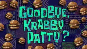 Goodbye, Krabby Patty.jpg