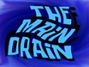Titlecard The Main Drain.png