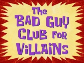 The-Bad-Guy-Club-for-Villains.jpg