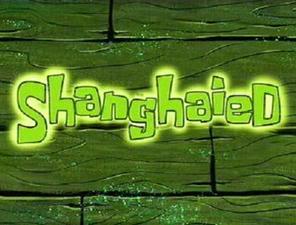 Titlecard Shanghaied.jpg