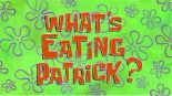 What's Eating Patrick Title Card.jpg