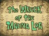 Titlecard-The Wreck of the Mauna Loa.jpg