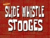 Slide Whistle Stooges.jpg