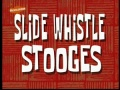 Titlecard-Slide Whistle Stooges.jpg
