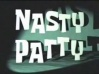 Titlecard Nasty Patty.jpg