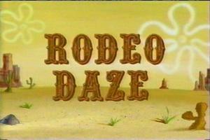 Rodeo Daze Episode From Spongepedia The Biggest