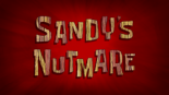 Sandy's Nutmare.png