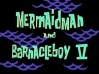 Titlecard Mermaidman and Barnacleboy V.jpg
