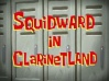 Squidward-in-Clarinetland-2.jpg