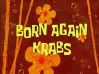 Titlecard Born Again Krabs.jpg