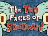 The-Two-Faces-of-Squidward.jpg