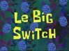 Titlecard-Le Big Switch.jpg