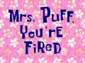 Titlecard-Mrs. Puff, You're Fired.jpg