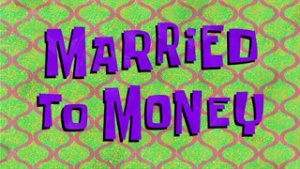 Marriedtomoney.jpg