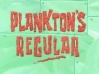 Plankton's Regular.jpg