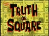 Truth or Square.jpg